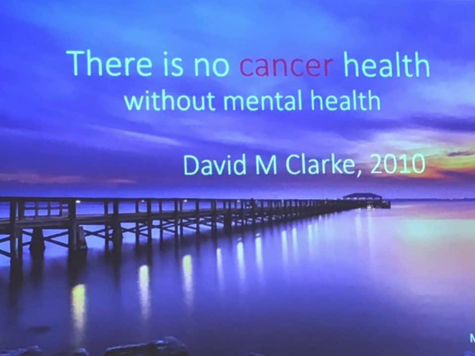 there is no cancer health without mental health david m. clarke