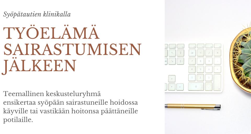 [Helsinki, Syöpätautien klinikka] Työelämä sairastumisen jälkeen