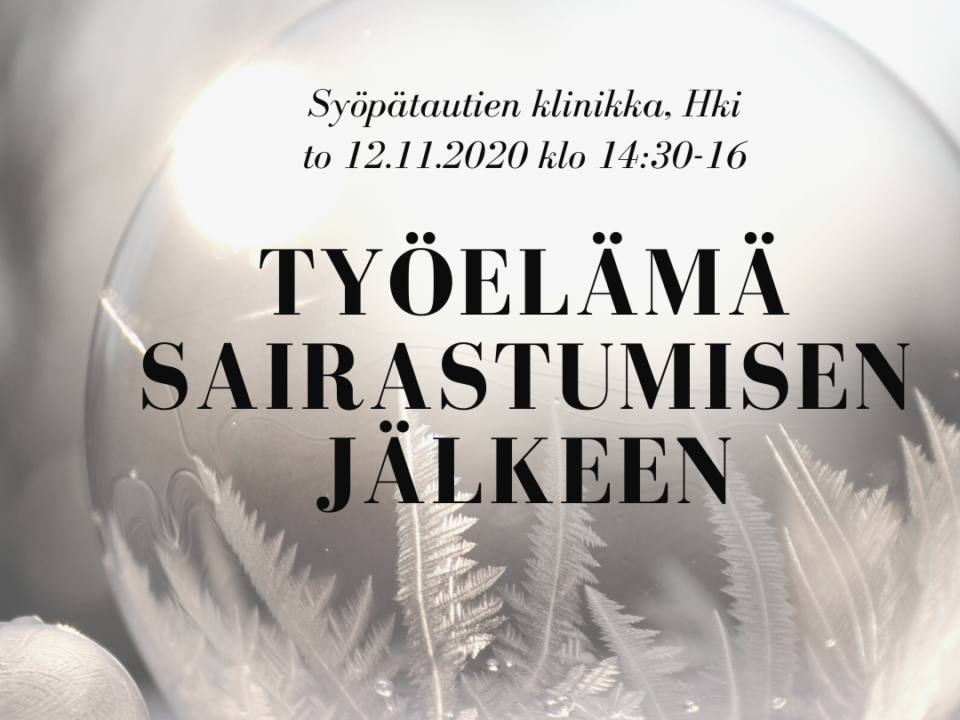 [Verkossa] Etelä-Suomen Syöpäyhdistyksen keskusteluryhmä hoidoissa käyville: teemana työelämä sairastumisen jälkeen